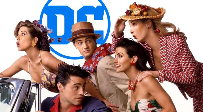 Friends | HQ indica que Série existe no universo DC