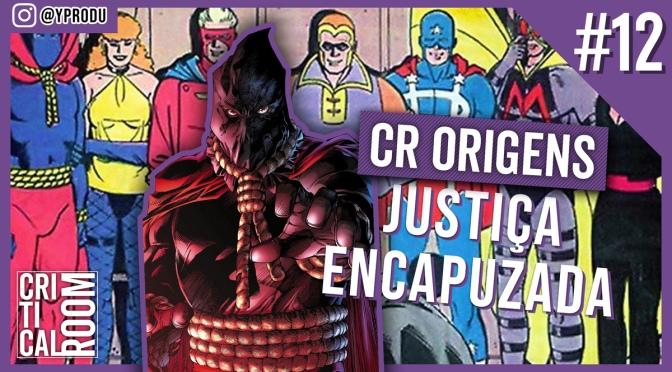 CR Origens #12 | Justiça Encapuzada e os Watchmen