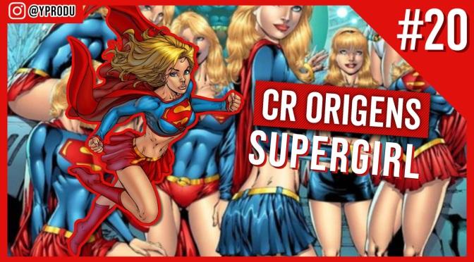 A origem da Supergirl no pré e pós Crise nas Infinitas Terras